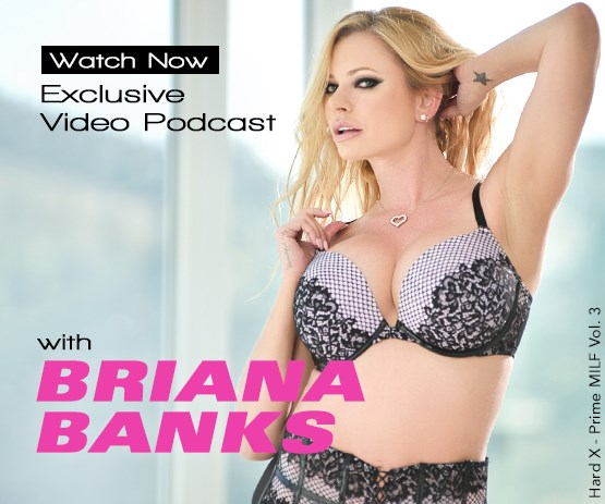Watch an exclusive interview with pornstar Briana Banks.