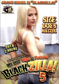 My Hot Wife Is Fucking Blackzilla! 5 Porn Movie