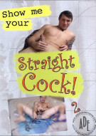 Show Me Your Straight Cock 2 Porn Movie
