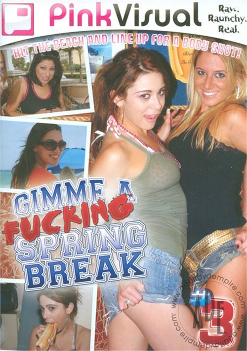 Gimme A Fucking Spring Break Vol. 3 All Sex Spring Break Amateur