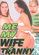 Me, My Wife & Tranny Porn Video