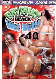 Big Phat Black Wet Butts 10 Porn Movie