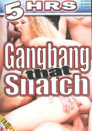Gangbang That Snatch Porn Movie