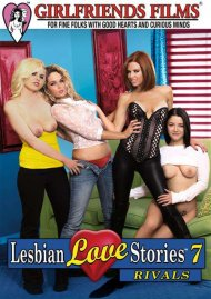 Stream Lesbian Love Stories 7: Rivals Porn Video from Girlfriends Films!