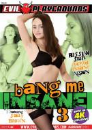 Bang Me Insane 3 Porn Video