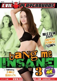 Bang Me Insane 3 porn video from Sunset Media.