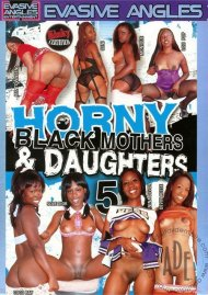 Horny Black Mothers & Daughters 5 Porn Movie