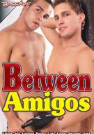Between Amigos Porn Movie
