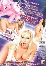 Bi-Sexual Encounters of the Exxxtreme Kind #2 Porn Movie