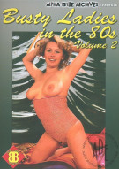 Busty Ladies In The 80s Volume 2 Porn Video