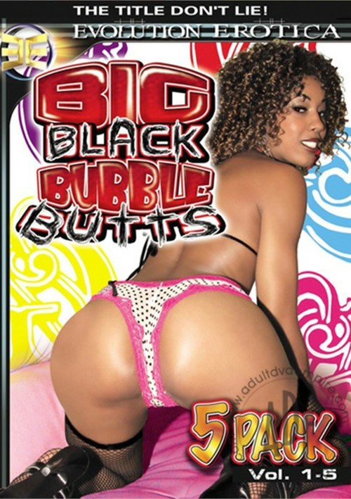 Big Black Bubble Butts Vol. 1-5