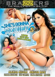 Shes Gonna Squirt 5 Porn Movie