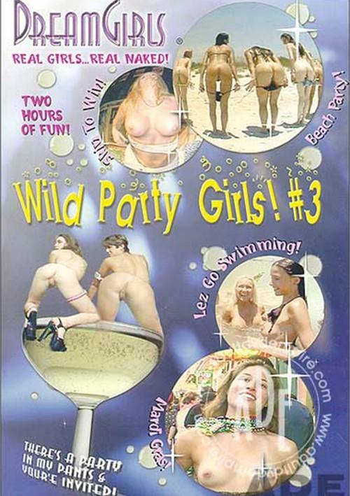 Dream Girls: Wild Party Girls #3 Amateur All Sex All Girl / Lesbian