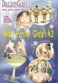 Dream Girls: Wild Party Girls #3 Porn Movie