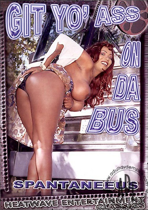 Git Yo' Ass On Da Bus Devlin Weed Tony Eveready Classic