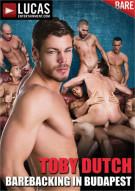 Toby Dutch: Barebacking in Budapest Porn Movie