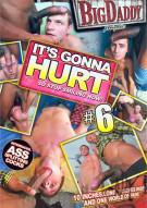 Its Gonna Hurt #6 Porn Movie