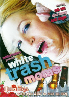 White Trash Moms Porn Movie