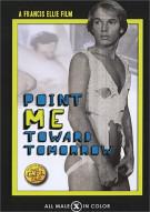 Point Me Toward Tomorrow Porn Movie