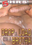 Drop A Load On A Brotha Porn Movie