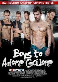 Boys To Adore Galore Porn Video