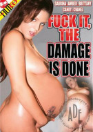 Fuck It, The Damage Is Done Porn Movie