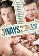 3 Ways 2: Triple The Boys Triple The Fun Porn Movie