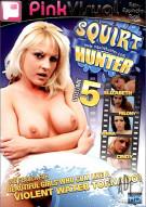 Squirt Hunter Vol. 5 Porn Movie