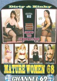 Dirty & Kinky Mature Women 68 Porn Movie