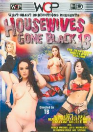 Housewives Gone Black 13 Porn Movie