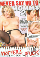 Never Say No To Mommy 2 Porn Movie