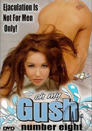 Oh My Gush #8 Porn Movie