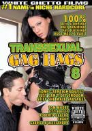 Transsexual Gag Hags 8 Porn Movie