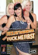 Wanna Fuck My Daughter Gotta Fuck Me First Porn Movie