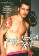 Rough Around the Edges Porn Movie