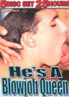 Hes A Blowjob Queen 5-Disc Set Porn Movie