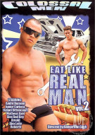 Eat Like A Real Man Vol. 2 Porn Movie