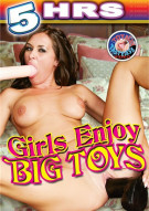 Girls Enjoy Big Toys Porn Movie
