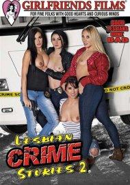 Lesbian Crime Stories 2 Porn Movie