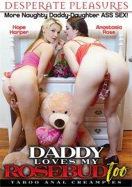 Daddy Loves My Rosebud Too Porn Video