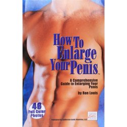 How To Enlarge Your Penis: A Comprehensive Guide To Enlarging Your Penis Sex Toy