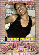 More Black Dirty Debutantes #19 Porn Movie