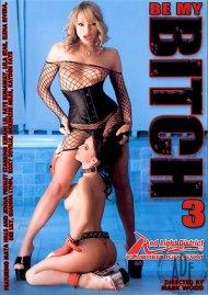 Be My Bitch 3 Porn Movie