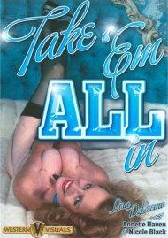 Take 'Em All In Porn Video