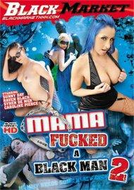 Mama Fucked A Black Man 2 Porn Movie
