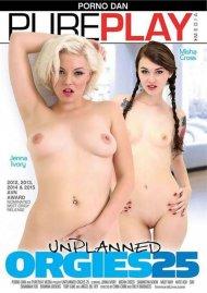 Unplanned Orgies 25 Porn Movie
