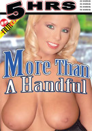 More Than A Handful Porn Movie