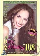 More Dirty Debutantes #108 Porn Movie