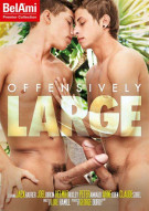 Offensively Large Porn Movie