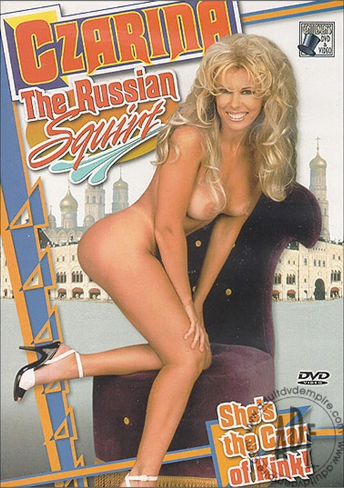 Czarina: The Russian Squirt Rod Fontana Tony Eveready Zarina